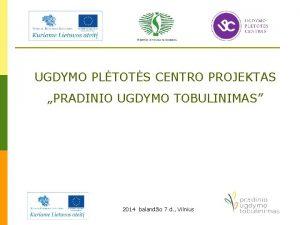 UGDYMO PLTOTS CENTRO PROJEKTAS PRADINIO UGDYMO TOBULINIMAS 2014
