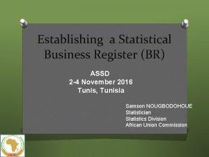 Establishing a Statistical Business Register BR ASSD 2