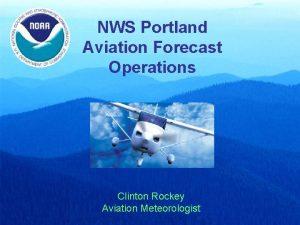 NWS Portland Aviation Forecast Operations Clinton Rockey Aviation