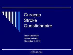 Curaao Stroke Questionnaire Izzy Gerstenbluth Nordiz Lourents November