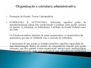 Organizao e estrutura administrativa 1 Formao do Estado