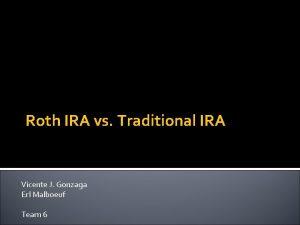 Roth IRA vs Traditional IRA Vicente J Gonzaga