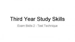 Third Year Study Skills Exam Skills 2 Test