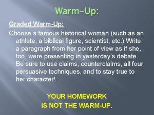 WarmUp Graded WarmUp Choose a famous historical woman