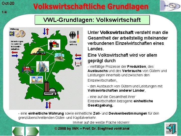 Oct20 14 VWLGrundlagen Volkswirtschaft Unter Volkswirtschaft versteht man