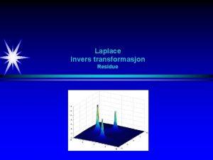 Laplace Invers transformasjon Residue Laplace Invers Laplace transformasjon