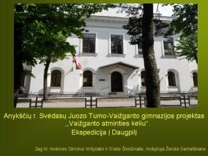Anyki r Svdas Juozo TumoVaiganto gimnazijos projektas Vaiganto
