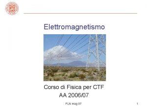 Elettromagnetismo Corso di Fisica per CTF AA 200607