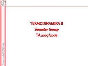 Termodinamika II FST USD Jogja TERMODINAMIKA II Semester