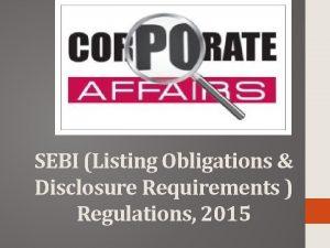 SEBI Listing Obligations Disclosure Requirements Regulations 2015 SEBI