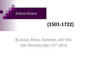 Safavid Empire 1501 1722 By Josue Bruno Cameron