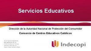 Servicios Educativos Direccin de la Autoridad Nacional de