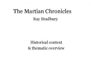 The Martian Chronicles Ray Bradbury Historical context thematic