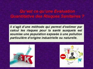 Quest ce quune Evaluation Quantitative des Risques Sanitaires