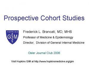 Prospective Cohort Studies Frederick L Brancati MD MHS