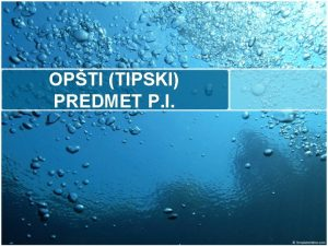 OPTI TIPSKI PREDMET P I Logika izgraivanja modela