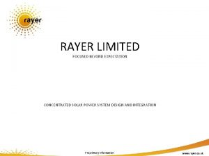 RAYER LIMITED FOCUSED BEYOND EXPECTATION CONCENTRATED SOLAR POWER