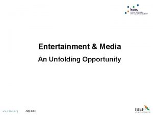 Entertainment Media An Unfolding Opportunity July 2005 Entertainment