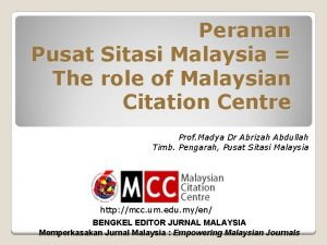 Peranan Pusat Sitasi Malaysia The role of Malaysian