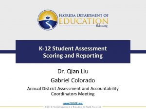 K12 Student Assessment Scoring and Reporting Dr Qian