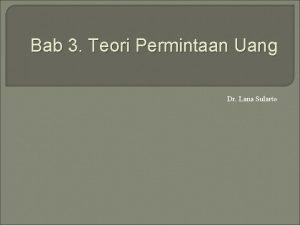 Bab 3 Teori Permintaan Uang Dr Lana Sularto