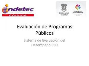 Evaluacin de Programas Pblicos Sistema de Evaluacin del