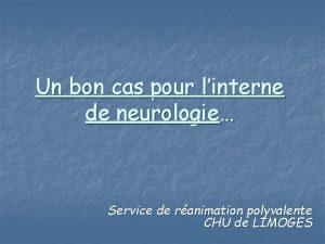 Un bon cas pour linterne de neurologie Service