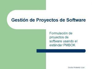 Gestin de Proyectos de Software Formulacin de proyectos
