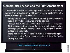 Commercial Speech and the First Amendment Commercial speech