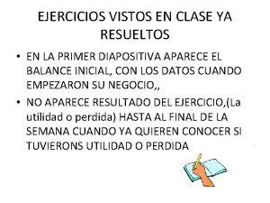 EJERCICIOS VISTOS EN CLASE YA RESUELTOS EN LA