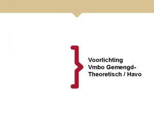 Voorlichting Vmbo Gemengd Theoretisch Havo Vmbo GemengdTheoretisch Havo
