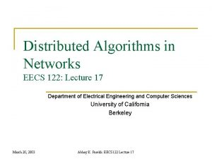 Distributed Algorithms in Networks EECS 122 Lecture 17