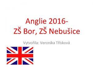 Anglie 2016 Z Bor Z Nebuice Vytvoila Veronika