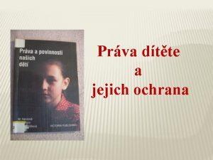 Prva dtte a jejich ochrana Mezi lidsk prva