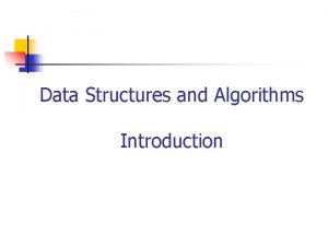 Data Structures and Algorithms Introduction Data Structures n