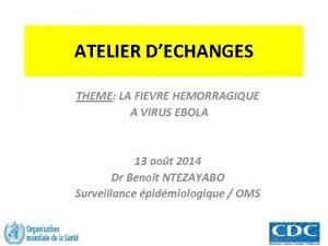 ATELIER DECHANGES THEME LA FIEVRE HEMORRAGIQUE A VIRUS