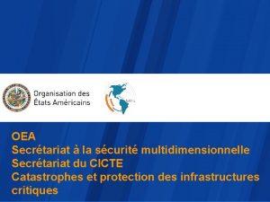 OEA Secrtariat la scurit multidimensionnelle Secrtariat du CICTE