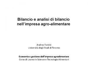 Bilancio e analisi di bilancio nellimpresa agroalimentare Andrea