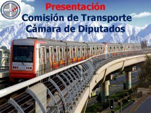 Presentacin Comisin de Transporte Cmara de Diputados Saludos