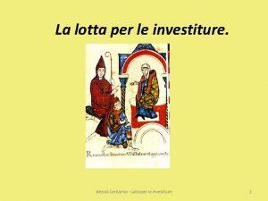 La lotta per le investiture Alessia Contarino Lotta