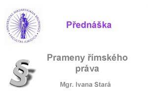 Pednka Prameny mskho prva Mgr Ivana Star Doba
