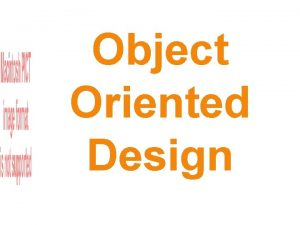 Object Oriented Design Goal Introduction to UML what