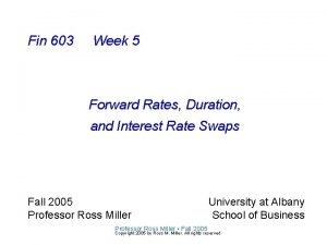 Fin 603 Week 5 Forward Rates Duration and