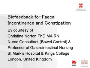Biofeedback for Faecal Incontinence and Constipation By courtesy