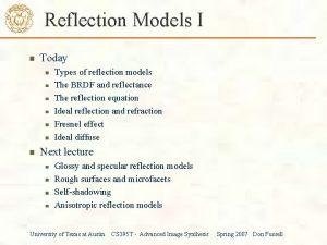 Reflection Models I Today Types of reflection models