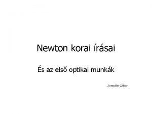 Newton korai rsai s az els optikai munkk