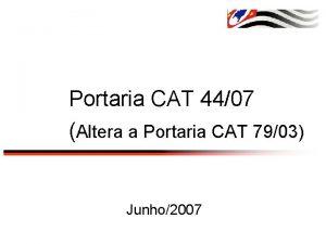 Portaria CAT 4407 Altera a Portaria CAT 7903