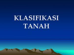 KLASIFIKASI TANAH 1 Proses Pembentukan Tanah BATUAN bagian