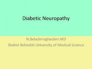 Diabetic Neuropathy N Beladimoghadam MD Shahid Beheshti University