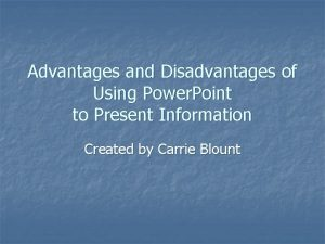 Advantages and Disadvantages of Using Power Point to